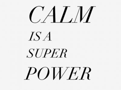 Calm is a super power!