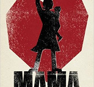 MAMA – Love, Motherhood and Revolution